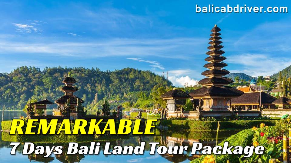 Remarkable 7 Days Bali Land Tour Package 2